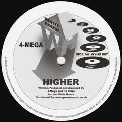 4-Mega ‎– Drop This / Higher - White House Records ‎– WYHS 007