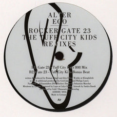 "Alter Ego ‎– Rocker / Gate 23 The Tuff City Kids Remixes 12"" Alter Ego Recordings ‎– AER028"