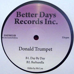 "Donald Trumpet - Down For The Fourth Time 7"" DAYS021 Better Days Records Inc"