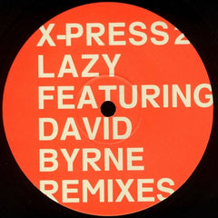 X-Press 2, David Byrne - Lazy (Remixes) - Skint XPRESS001