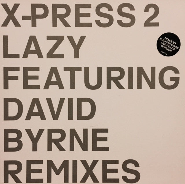 "X-Press 2, David Byrne - Lazy (Remixes) 12"" Skint SKINT74X"