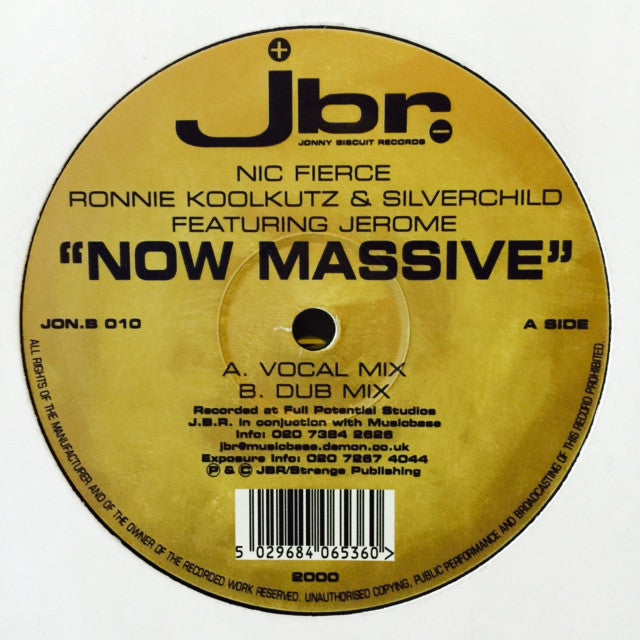 "Nic Fierce, Ronnie Koolkutz, Silverchild - Now Massive 12"" JONB010 JBR (Jonny Biscuit Records)"