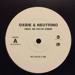 "Oxide & Neutrino, So Solid Crew No Good 4 Me 12"" EastWest SAM00427"