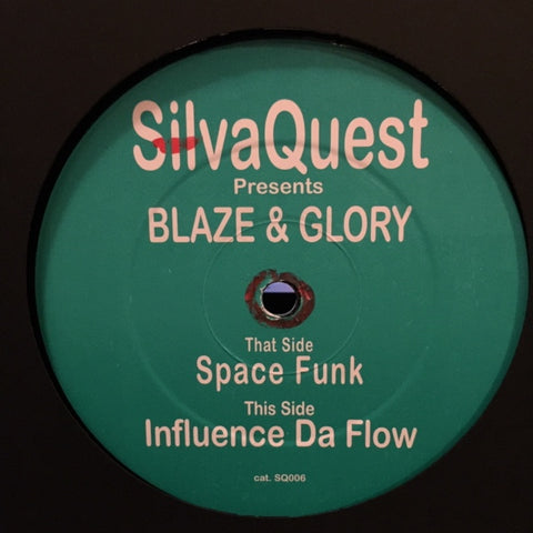 Blaze & Glory ‎– Influence Da Funk - Silva Quest ‎– SQ006