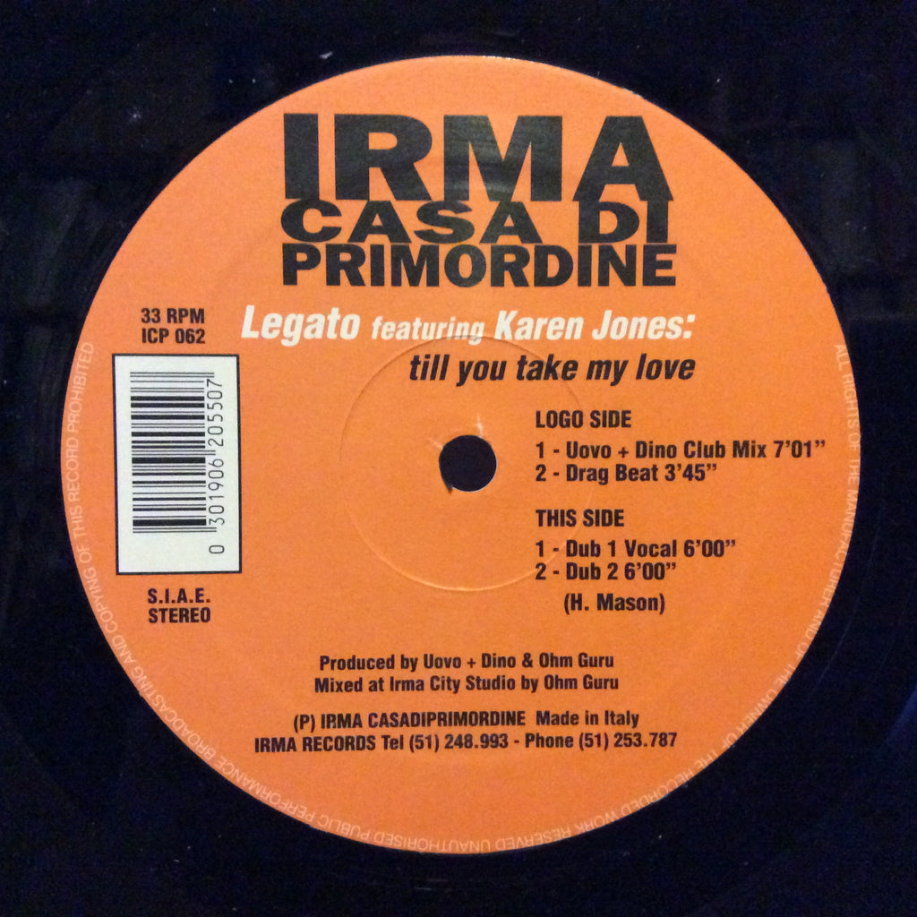 "Legato Feat Karen Jones - Till You Take My Love 12"" Irma CasaDiPrimordine ICP 062"
