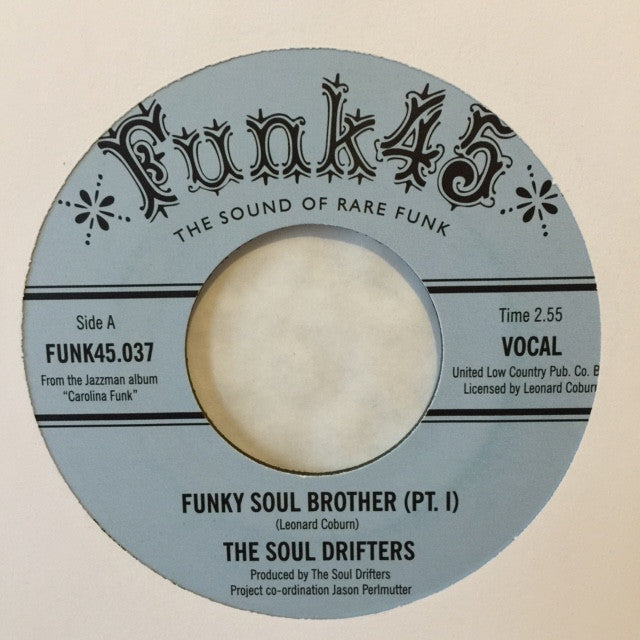 "The Soul Drifters - Funky Soul Brother 7"" Funk45 ‎– FUNK45.037"