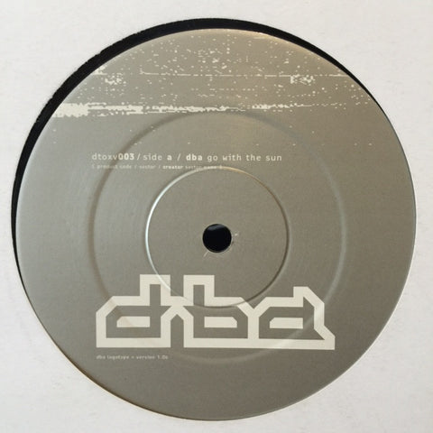 "dba ‎– Go With The Sun 12"" Dtox Records ‎– dtoxv003"