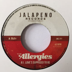 "The Allergies ‎– Love's Supposed to Be 7"" Jalapeno Records ‎– JAL 220"