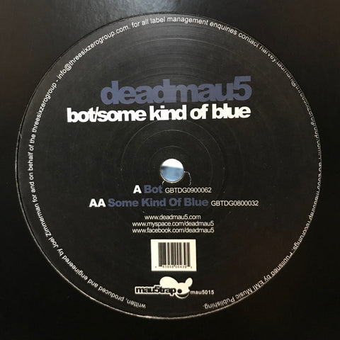 "Deadmau5 ‎– Bot / Some Kind Of Blue 12"" Mau5trap Recordings ‎– mau5015"