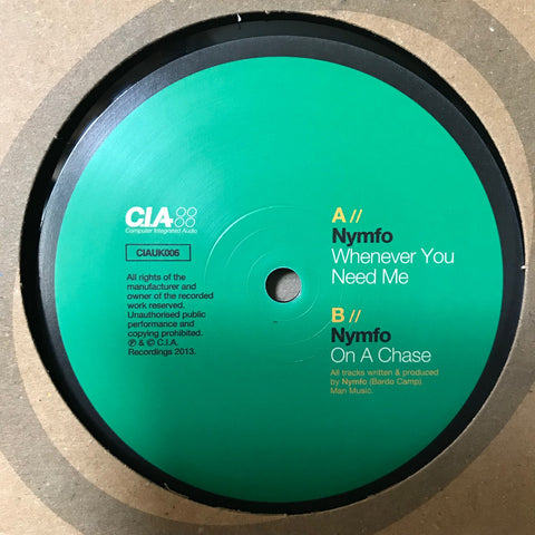 Nymfo - Whenever You Need Me / On A Chase - CIA ‎– CIAUK006