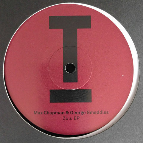 Max Chapman & George Smeddles ‎– Zulu EP Toolroom Records ‎– TOOL541