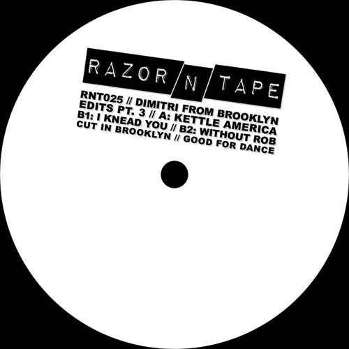 Dimitri From Brooklyn ‎– Dimitri From Brooklyn Edits Part 3 - Razor N Tape ‎– RNT025