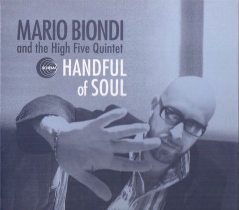 Mario Biondi And The High Five Quintet ‎– Handful Of Soul (CD) Schema ‎– SCCD 406