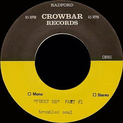 "Troubled Soul - Funky Me 7"" CB001 Crowbar Records"