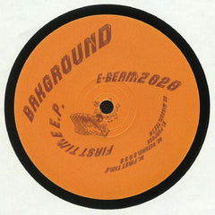 Bakground ‎– First Time EP - E-Beamz ‎– E-BEAMZ 020