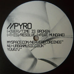 "Pyro - Time Is Broken / Resolve 12"" NERVE022 Nerve Recordings"
