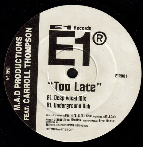 M.A.D Productions ‎– Too Late - E1 Recordings ‎– E1R001