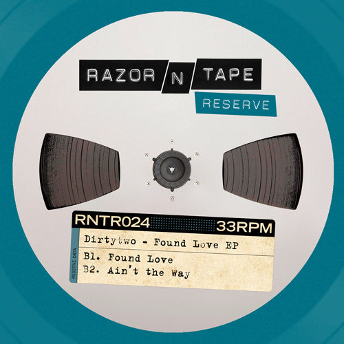 Dirtytwo ‎– Found Love EP - Razor N Tape Reserve ‎– RNTR024