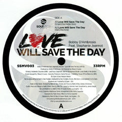 Bobby D'Ambrosio, Stephanie Jeannot ‎– Love Will Save The Day - Soulstice Music ‎– SSMV003
