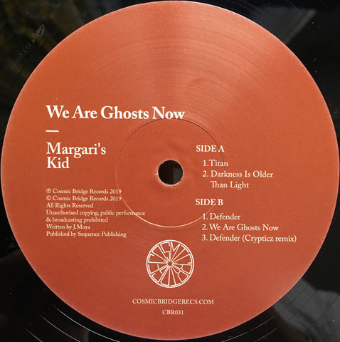 Margari's Kid ‎– We Are Ghosts Now Cosmic Bridge ‎– CBR031