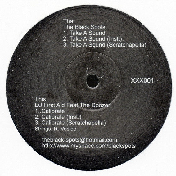 "The Black Spots, DJ First Aid, The Doozer - Take A Sound / Calibrate 12"" PROMO XXX001"