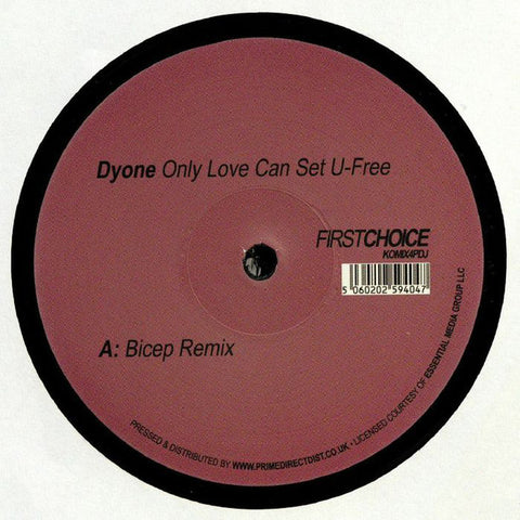 Dyone - Only Love Can Set U-Free (Bicep Remix) First Choice ‎– KOMIX4PDJ