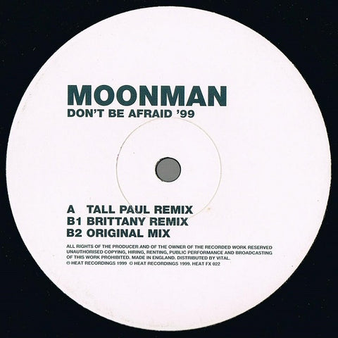 "Moonman ‎– Don't Be Afraid '99 12"" Heat Recordings ‎– HEAT FX022"