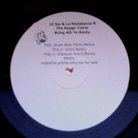 "10 Sui & La Resistance Feat. Ragga Twins, The - Bring 4th Ya Booty (Remixes) 12"" Mob Records MOBX036"