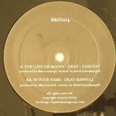"DKay, Concept, Rawfull - For Love Or Money / In Your Name 12"" BRIG014 Brigand Music"