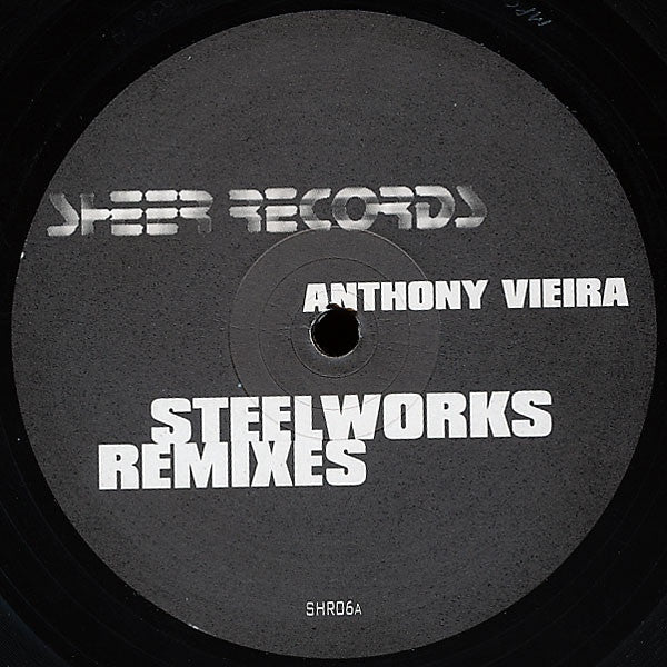 "Anthony Vieira - Steelworks Remixes 12"" SHR006 Sheer Recordings"