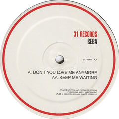 "Seba - Don't You Love Me Anymore / Keep Me Waiting 12"" 31R049 31 Records"