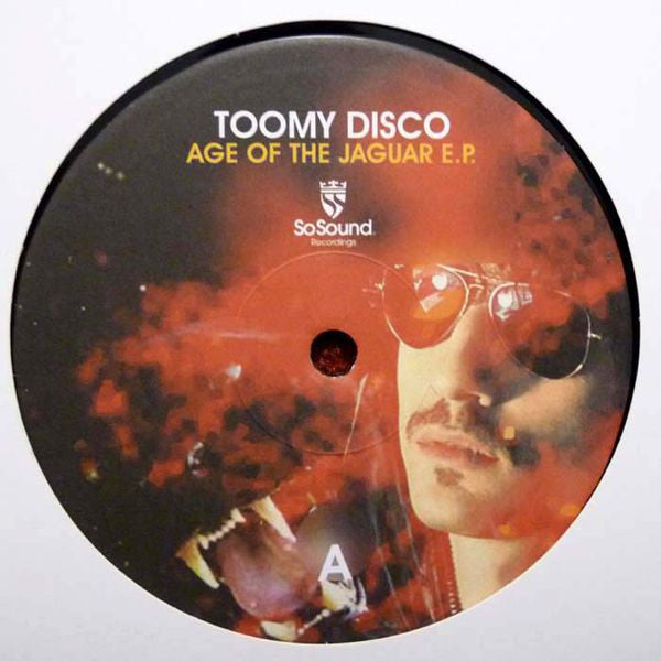 Toomy Disco ‎– Age Of The Jaguar EP - So Sound Recordings ‎– SSR037