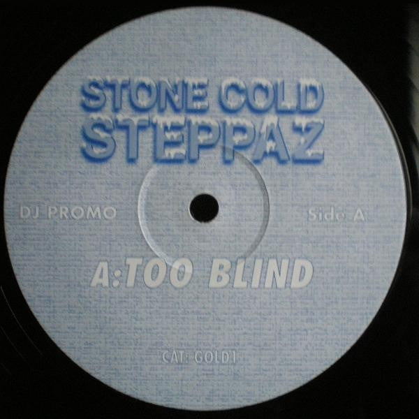 "Stone Cold Steppaz - Too Blind 12"", Promo Not On Label (Stone Cold Steppaz Series) GOLD1"