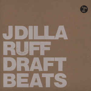 J Dilla ‎– Ruff Draft Beats Stones Throw Records ‎– STH2159