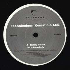 Technicolour, Komatic & LSB - Rotary Motion / Serendipity - Integral Records - INT024