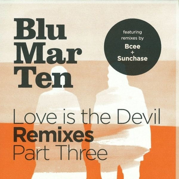 "Blu Mar Ten - Love Is The Devil Remixes Part Three 12"" BMT009 Blu Mar Ten"