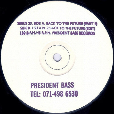 "Sirius 23 - Back To The Future (Part 1) 12"" SIRIUS23 President Bass Records"