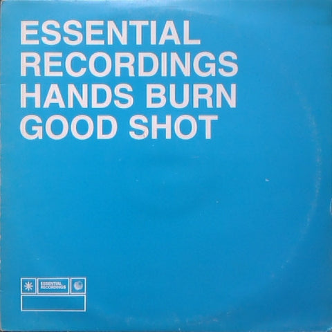 "Hands Burn - Good Shot 12"" Essential Recordings ‎– ESPDJ012"