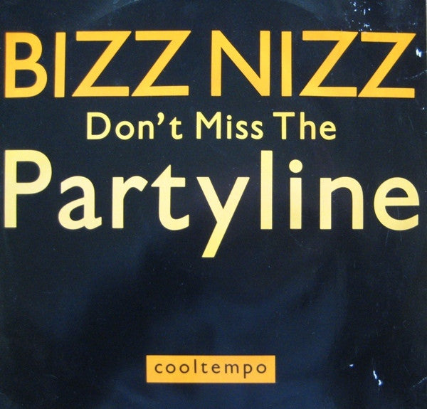 Bizz Nizz Don T Miss The Partyline 12 Quot Coolx203