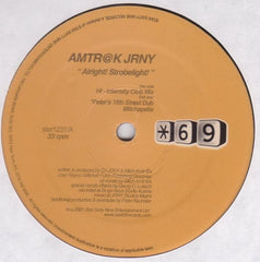 "Amtr@k Jrny - Alright! Strobelight! 12"" STAR1231 Star 69 Records"