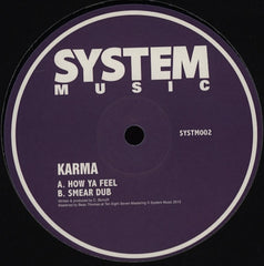 "Karma - How Ya Feel / Smear Dub 12"" SYSTM002 System Music"