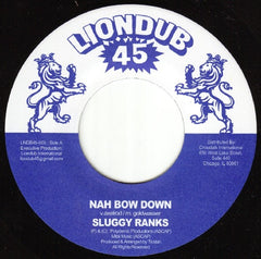 "Sluggy Ranks / Ticklah ‎– Nah Bow Down / Wicked Feeling 7"" Liondub45 ‎– LNDB45-005"