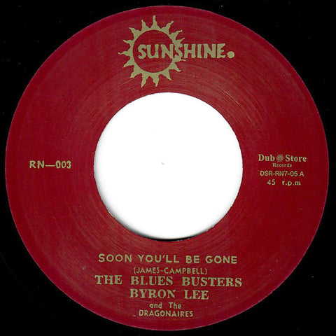The Blues Busters, Byron Lee And The Dragonaires ‎– Soon You'll Be Gone / I Don't Know - Sunshine ‎– RN-003