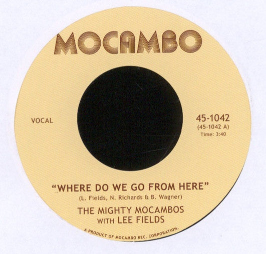 "The Mighty Mocambos, Lee Fields - Where Do We Go From Here 7"" Mocambo ‎– 45-1042"