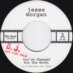 "Jesse Morgan ‎– You've Changed For The Worst / You And Me Baby 7"" Mo-Soul Records, Tramp Records - 99-200"