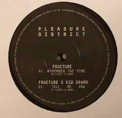 Fracture (2) / Fracture (2) x Kid Drama ‎– Remember The Time / Tell Me How - Pleasure District, Exit Records ‎– PLEASURED005
