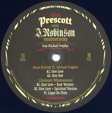 "Adam Prescott meets J. Robinson, Michael Prophet ‎– Give Love 12"" WhoDemSound ‎– WHODEM009"