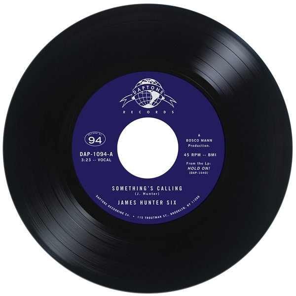 "James Hunter Six ‎– Something's Calling / Talkin' 'Bout My Love 7"" Daptone Records ‎– DAP-1094"