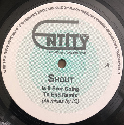 Shout - Is It Ever Going To End (Remix) - Entity Records ‎– SHOUT