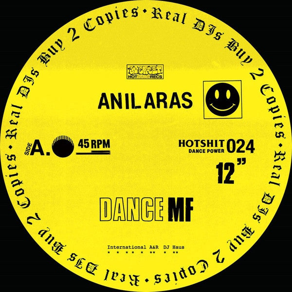 "Anil Aras ‎– Dance MF 12"" Hot Haus Recs ‎– HOTSHIT024"